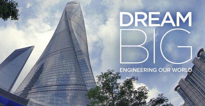Dream Big – Engineering Our World (2017) 1080p + 2160p 4k