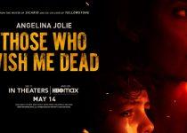 Those Who Wish Me Dead (2021) 720p + 1080p + 2160p 4K